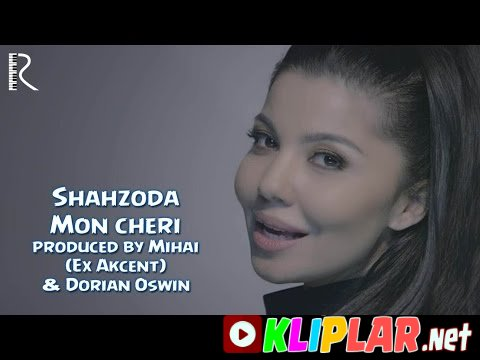 Shahzoda - Mon cheri (produced by Mihai (Ex Akcent) & Dorian Oswin)