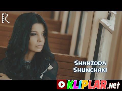 Shahzoda - Shunchaki