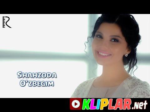 Shahzoda - O`zbegim