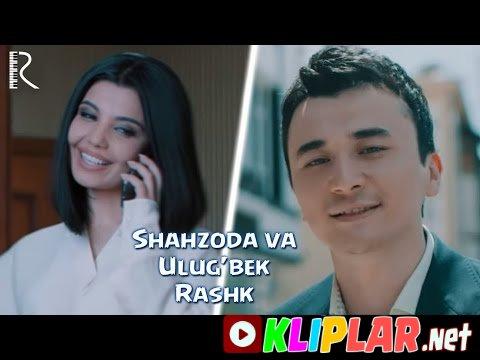 Shahzoda va Ulug`bek Rahmatullayev - Rashk