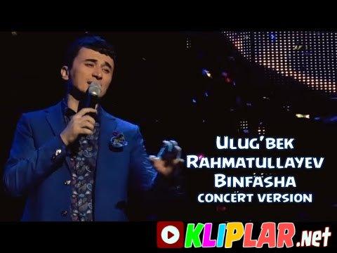 Ulug`bek Rahmatullayev - Binafsha- (concert version)