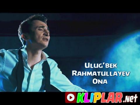 Ulug`bek Rahmatullayev - Ona