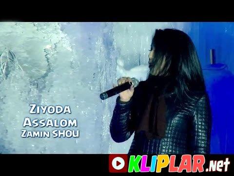 Ziyoda - Assalom (Zamin SHOU)