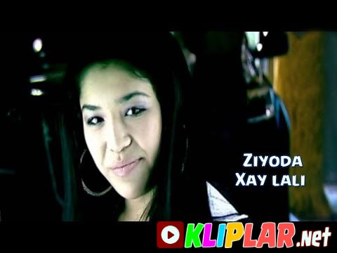 Ziyoda - Xay lali (Video klip)