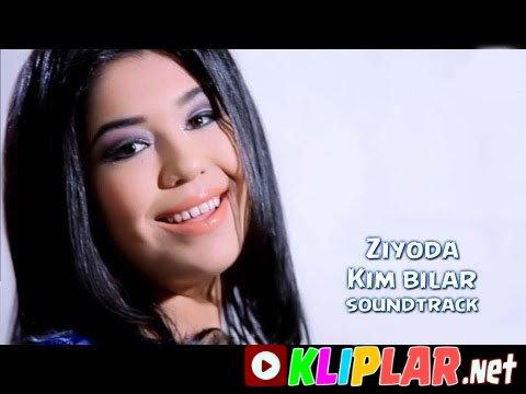 Ziyoda - Kim bilar (soundtrack)