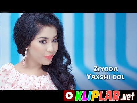 Ziyoda - Yaxshi qol (Video klip)