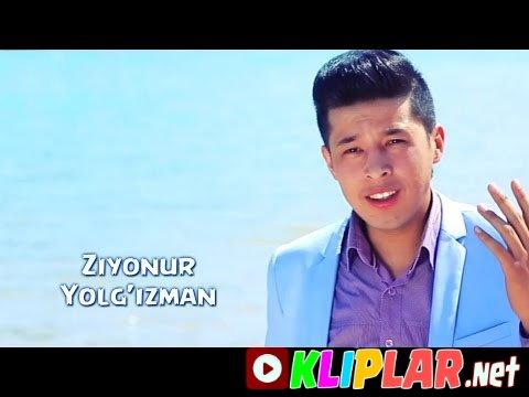 Ziyonur - Yolg'izman (Video klip)